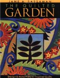 The Quilted Garden: Design and Make Nature Inspired Quilts