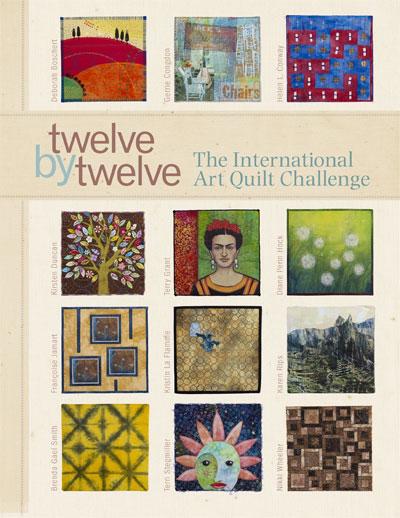 Twelve by Twelve:The International Art Quilt Challenge
