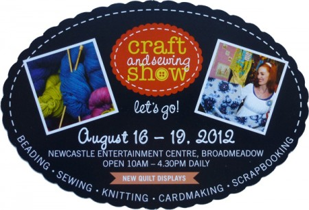 Newcastle Craft & Sewing Show 16-19 August 2013