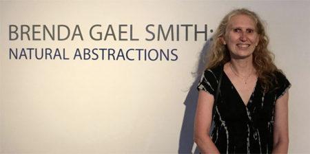 Natural Abstractions Exhibition Brenda Gael Smith