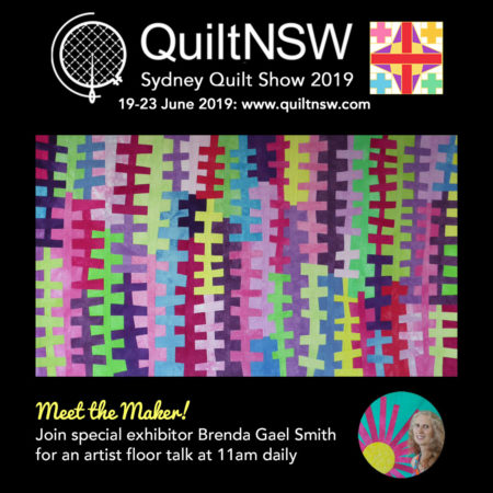 Brenda Gael Smith, Special Exhibitor at the Sydney Quilt Show 2019